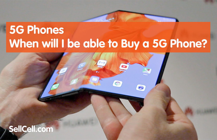 When will I be able to Buy a 5G Phone?