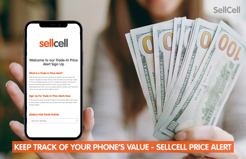 Keep Track of Your Phones Value - SellCell Price Alert